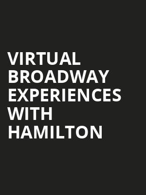 Virtual Broadway Experiences with HAMILTON, Virtual Experiences for Bozeman, Bozeman